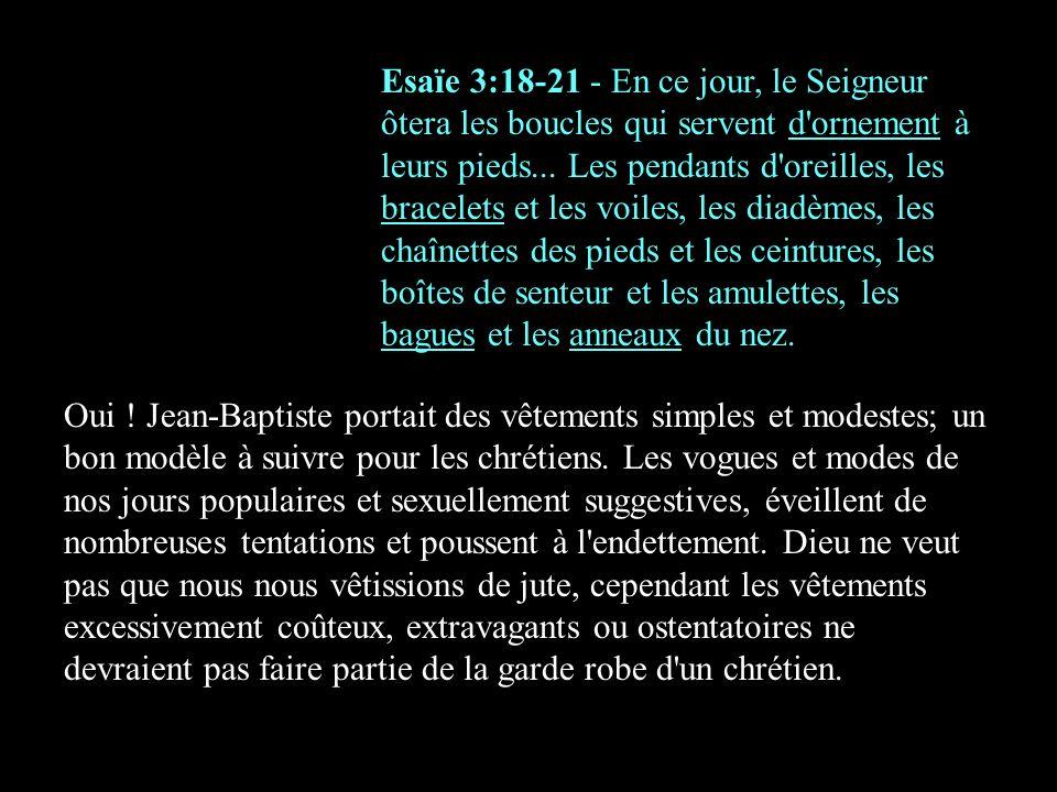 Esaïe 3:18-21 - En ce jour, le Seigneur ôtera les boucles qui servent d'ornement à leurs pieds... Les pendants d'oreilles, les bracelets et les voiles