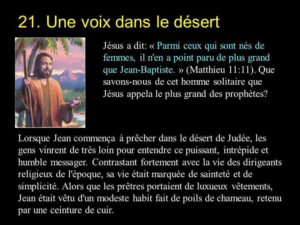 Jésus a dit: « Parmi ceux qui sont nés de femmes, il n'en a point paru de plus grand que Jean-Baptiste. » (Matthieu 11:11). Que savons-nous de cet hom