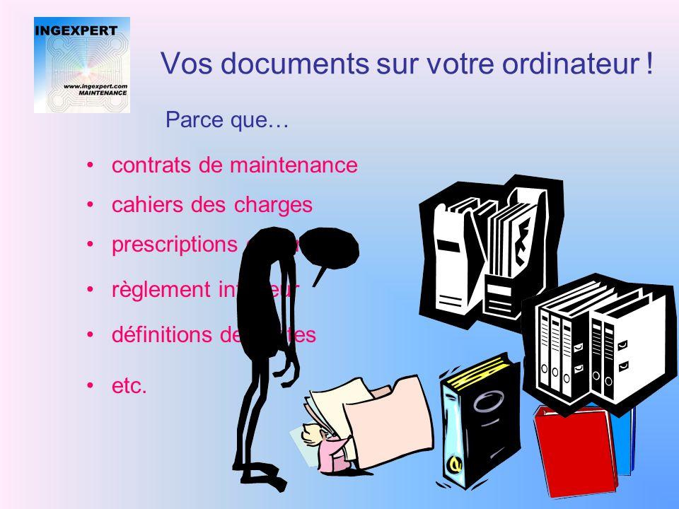 Vos documents sur votre ordinateur .