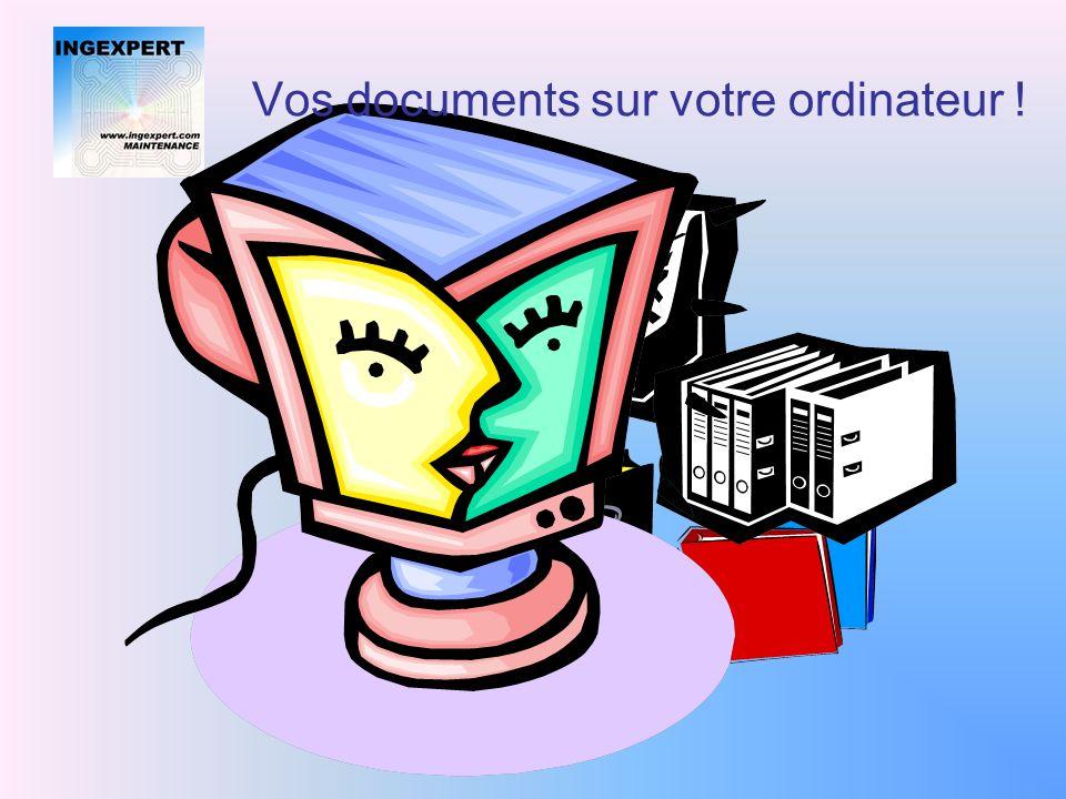 Vos documents sur votre ordinateur !