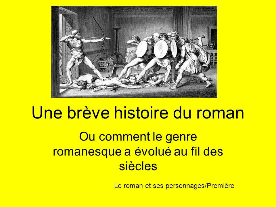 Une brève histoire du roman Ou comment le genre romanesque a évolué au fil des siècles Le roman et ses personnages/Première