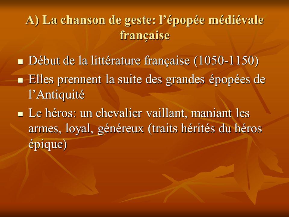 A) La chanson de geste: lépopée médiévale française Début de la littérature française (1050-1150) Début de la littérature française (1050-1150) Elles