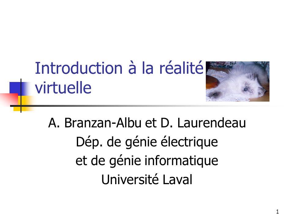 1 Introduction à la réalité virtuelle A.Branzan-Albu et D.