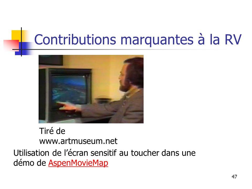 47 Contributions marquantes à la RV Tiré de www.artmuseum.net Utilisation de lécran sensitif au toucher dans une démo de AspenMovieMapAspenMovieMap