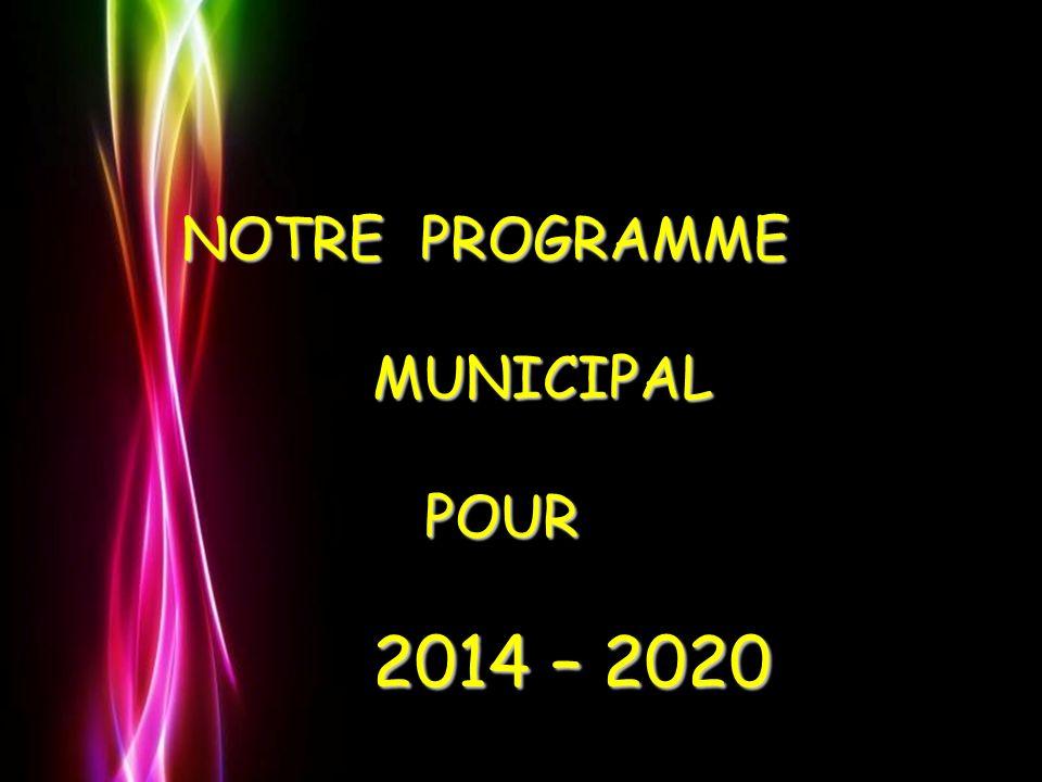Pour plus de modèles : Modèles Powerpoint PPT gratuitsModèles Powerpoint PPT gratuits NOTRE PROGRAMME MUNICIPAL MUNICIPAL POUR POUR 2014 – 2020 2014 –