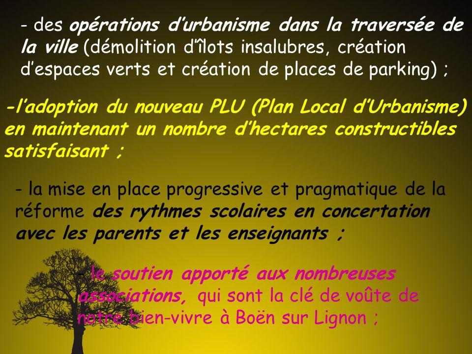 - des opérations durbanisme dans la traversée de la ville (démolition dîlots insalubres, création despaces verts et création de places de parking) ; -