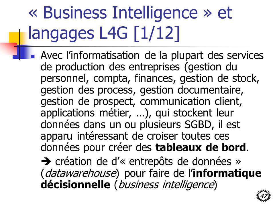 47 « Business Intelligence » et langages L4G [1/12] Avec linformatisation de la plupart des services de production des entreprises (gestion du personn