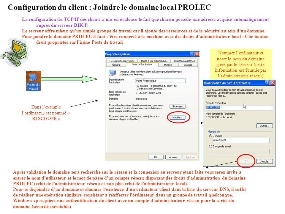 Configuration du client : Joindre le domaine local PROLEC La configuration du TCP/IP des clients a mis en évidence le fait que chacun possède une adre