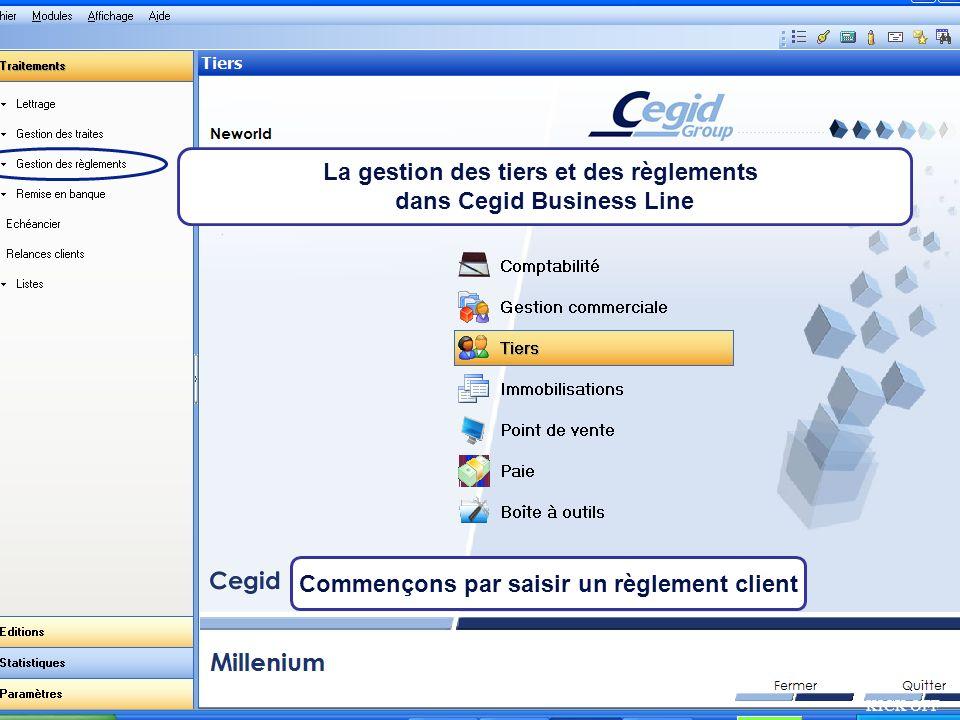 Août 2007 KICK OFF Commençons par saisir un règlement client La gestion des tiers et des règlements dans Cegid Business Line