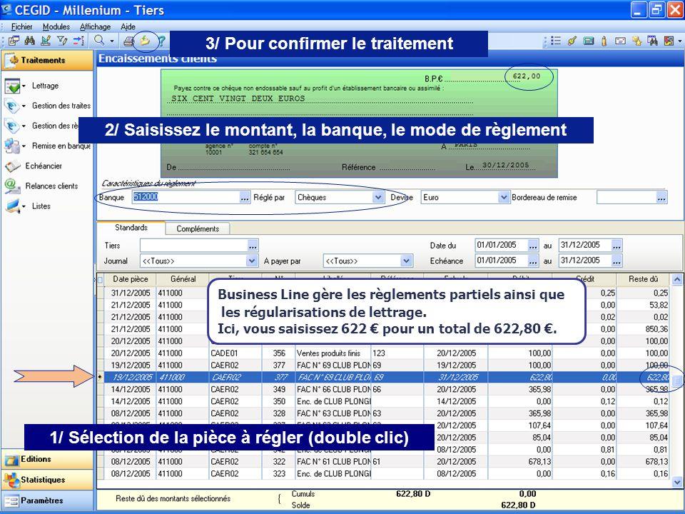 Août 2007 Business Line gère les règlements partiels ainsi que les régularisations de lettrage. Ici, vous saisissez 622 pour un total de 622,80. 1/ Sé