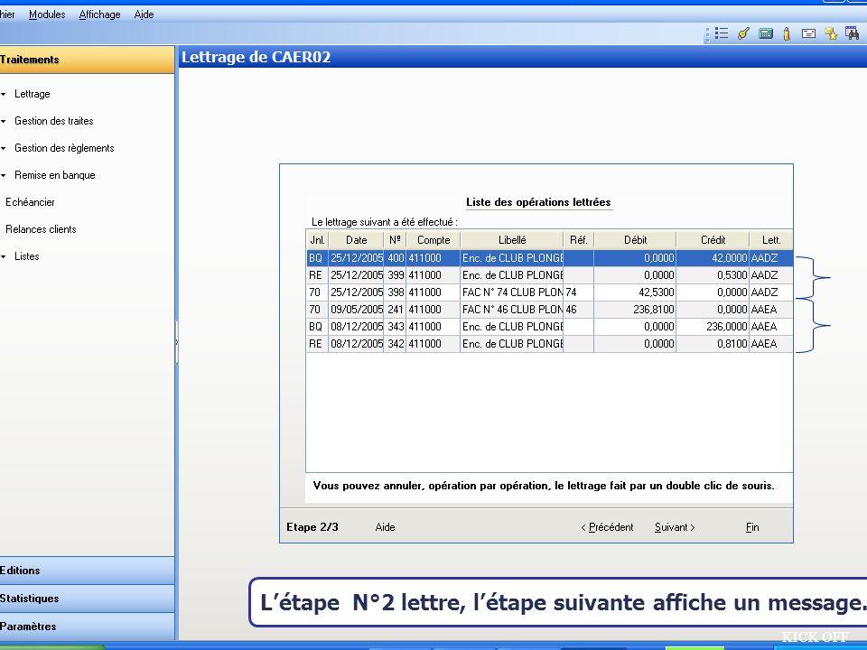 Août 2007 KICK OFF Létape N°2 lettre, létape suivante affiche un message.
