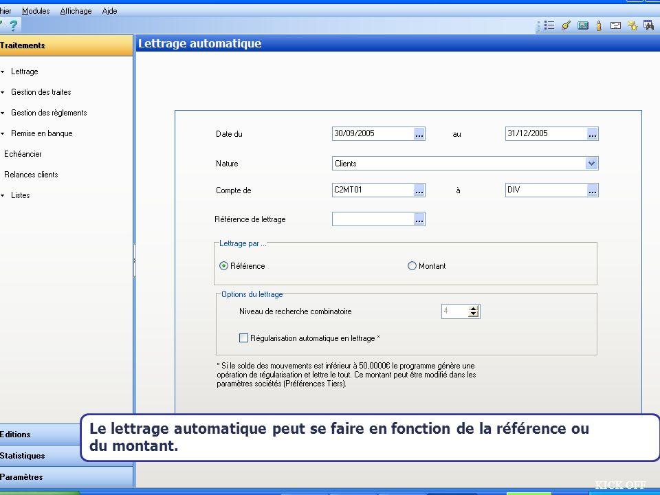 Août 2007 KICK OFF Le lettrage automatique peut se faire en fonction de la référence ou du montant.
