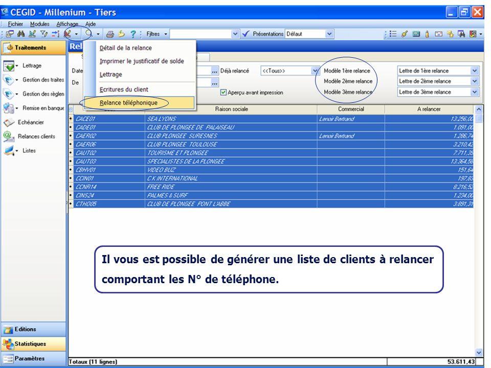 Août 2007 Il vous est possible de générer une liste de clients à relancer comportant les N° de téléphone.