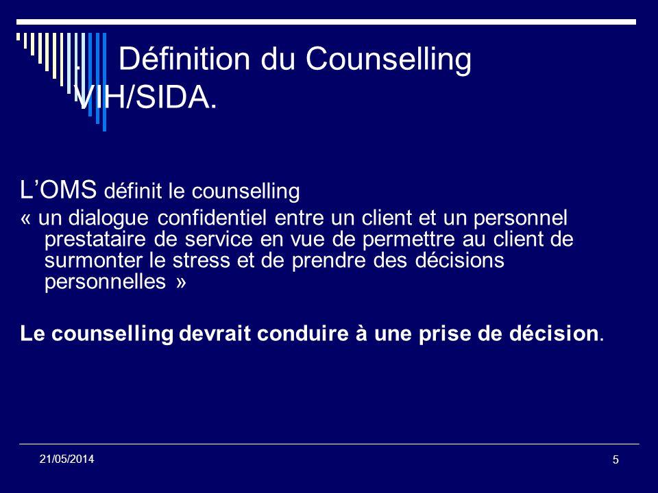 5 21/05/2014. Définition du Counselling VIH/SIDA. LOMS définit le counselling « un dialogue confidentiel entre un client et un personnel prestataire d