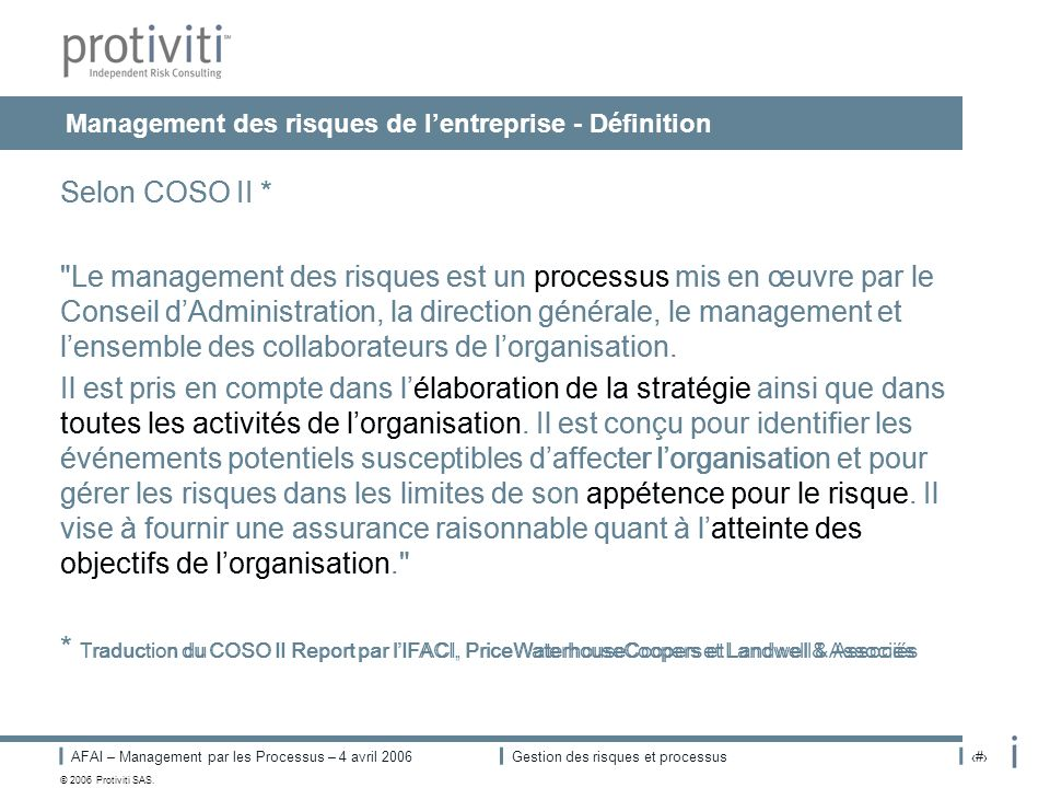 AFAI – Management par les Processus – 4 avril 2006Gestion des risques et processus# © 2006 Protiviti SAS. Management des risques de lentreprise - Défi