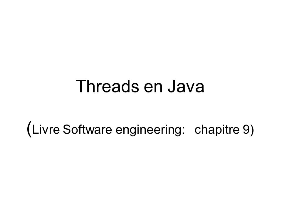 Analyse de programmes multithread (livre Software Engineering, chapitre 9)