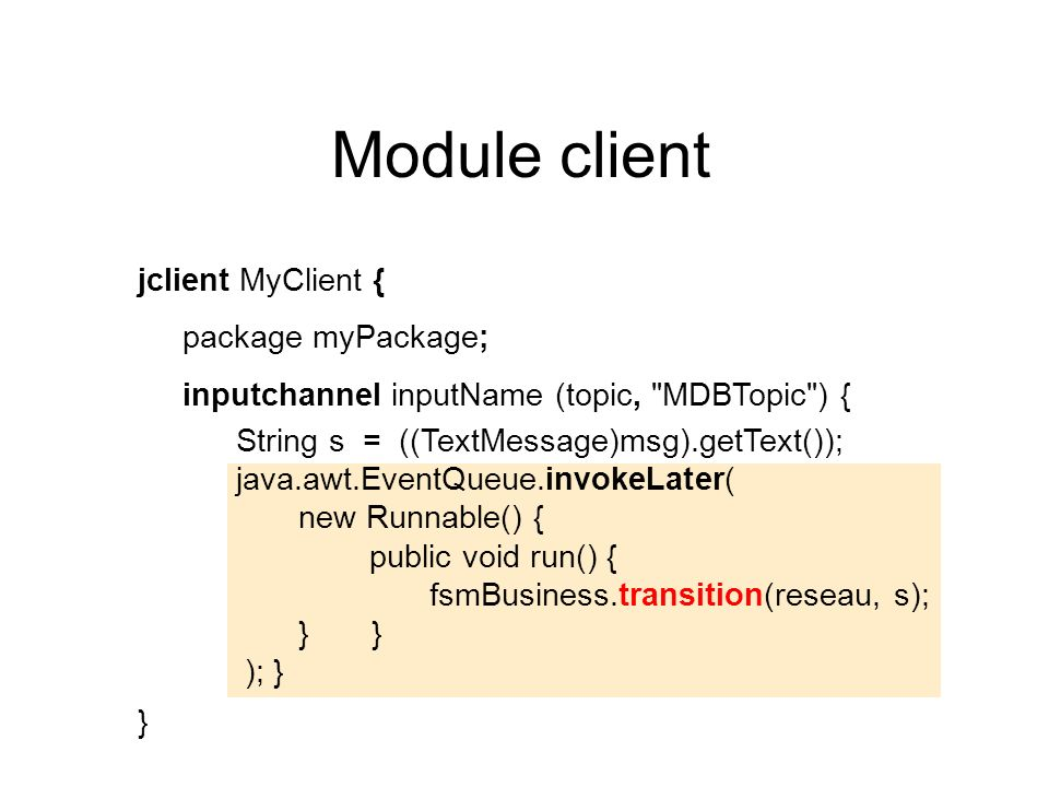 jclient MyClient { package myPackage; inputchannel inputName (topic,