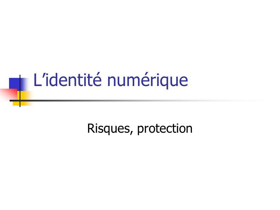 Lidentité numérique Risques, protection