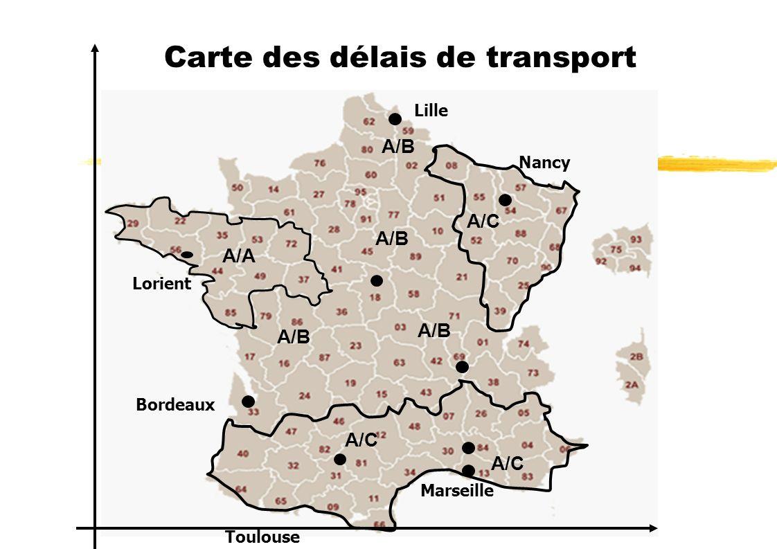 Carte des délais de transport A/A A/C A/B A/C A/B Lorient Lille Nancy Bordeaux Toulouse Marseille