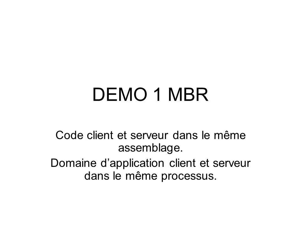 DEMO 1 MBR Code client et serveur dans le même assemblage.