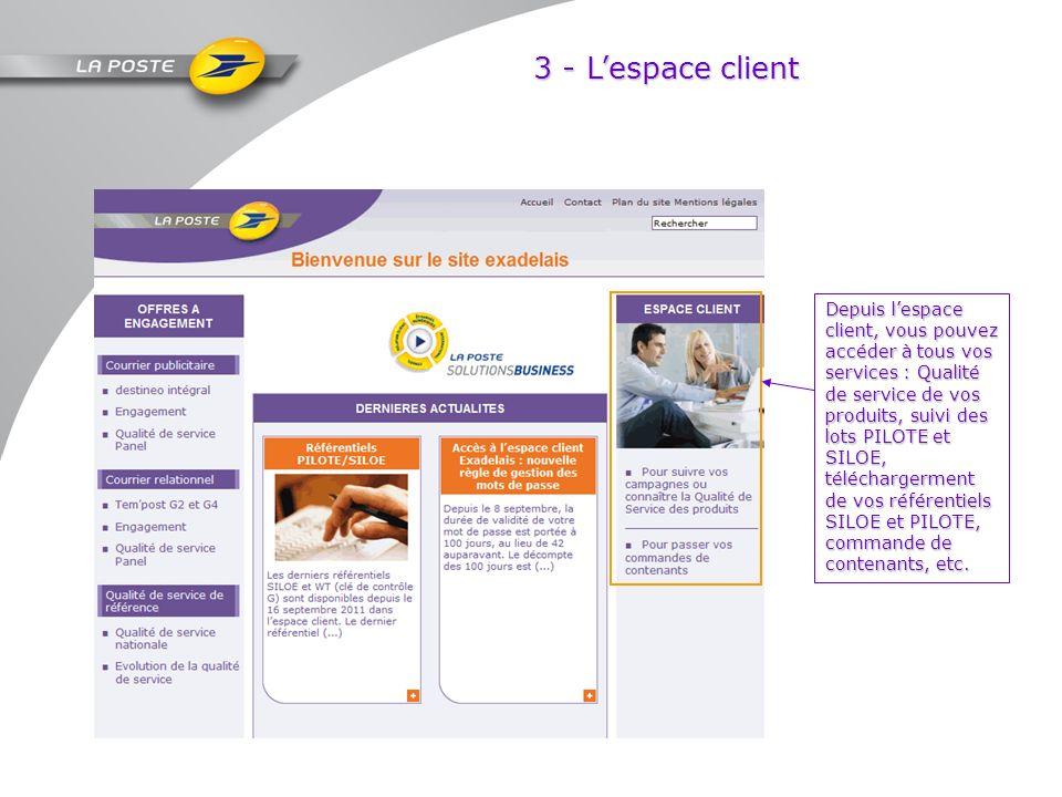 Depuis lespace client, vous pouvez accéder à tous vos services : Qualité de service de vos produits, suivi des lots PILOTE et SILOE, téléchargerment d