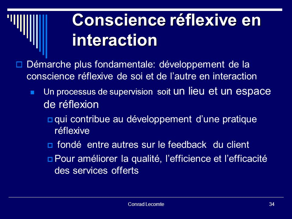 Conrad Lecomte Conscience réflexive en interaction Démarche plus fondamentale: développement de la conscience réflexive de soi et de lautre en interac