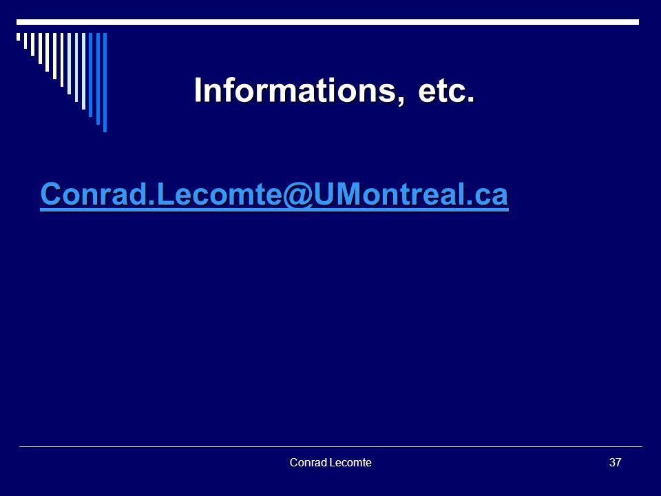 Conrad Lecomte Informations, etc. Conrad.Lecomte@UMontreal.ca 37