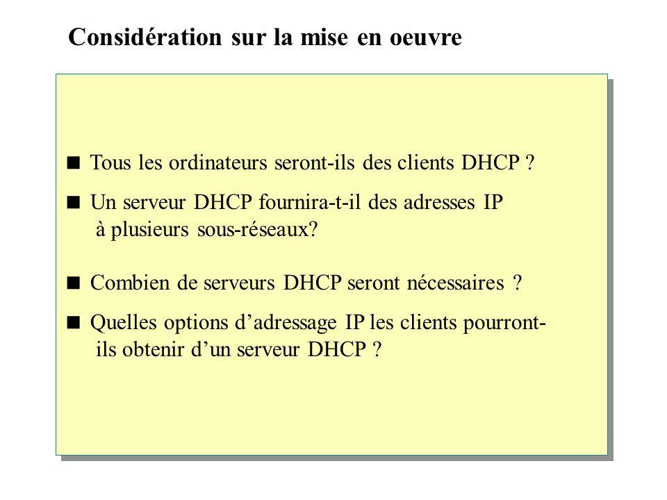 Considération sur la mise en oeuvre Tous les ordinateurs seront-ils des clients DHCP .