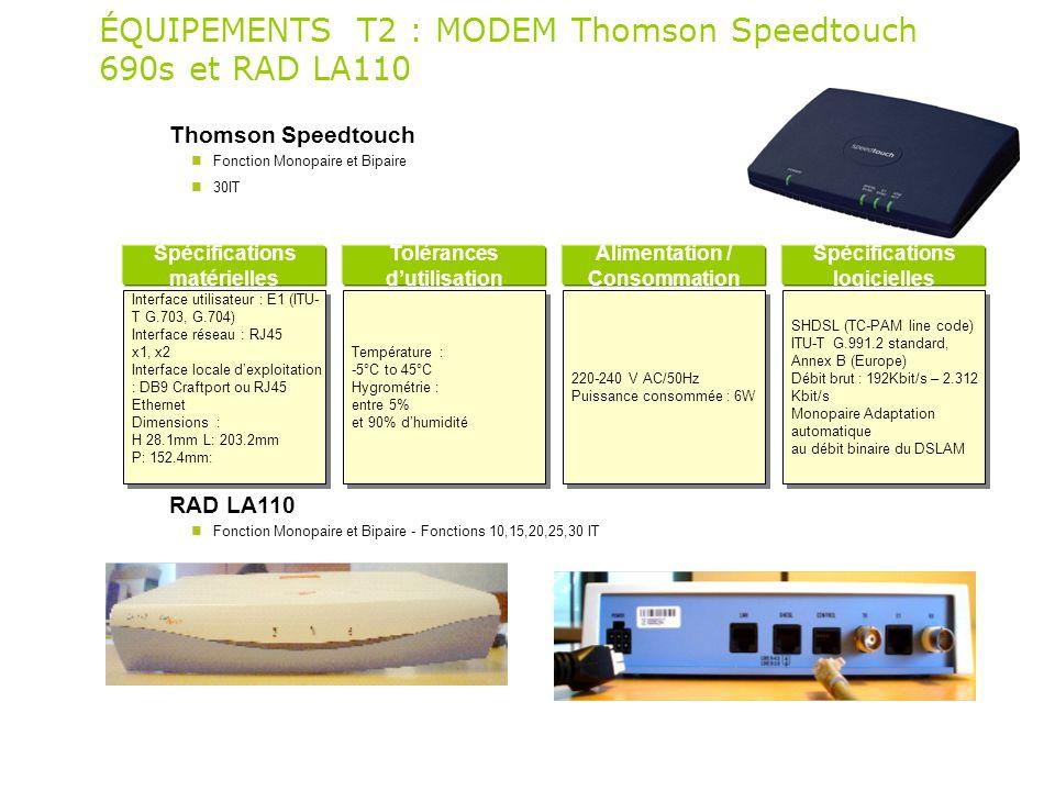 ÉQUIPEMENTS T2 : MODEM Thomson Speedtouch 690s et RAD LA110 Thomson Speedtouch Fonction Monopaire et Bipaire 30IT RAD LA110 Fonction Monopaire et Bipa