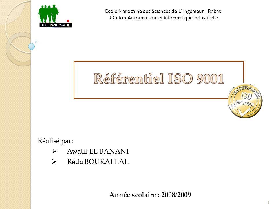 Réalisé par: Awatif EL BANANI Réda BOUKALLAL Année scolaire : 2008/2009 Ecole Marocaine des Sciences de L ingénieur –Rabat- Option: Automatisme et inf