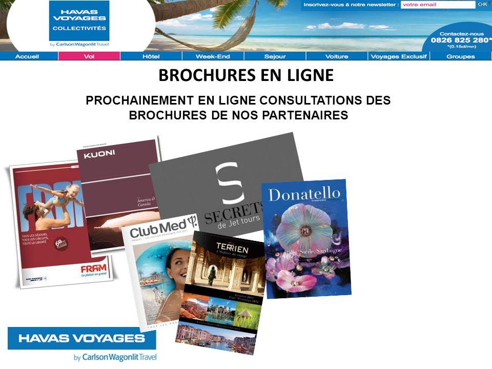 BROCHURES EN LIGNE PROCHAINEMENT EN LIGNE CONSULTATIONS DES BROCHURES DE NOS PARTENAIRES