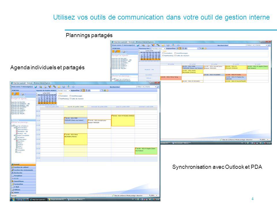 4 Utilisez vos outils de communication dans votre outil de gestion interne Plannings partagés Agenda individuels et partagés Synchronisation avec Outl
