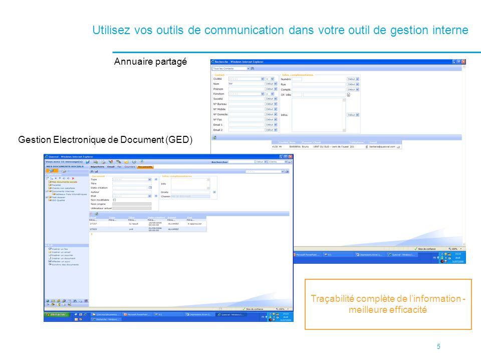 5 Utilisez vos outils de communication dans votre outil de gestion interne Annuaire partagé Gestion Electronique de Document (GED) Traçabilité complèt
