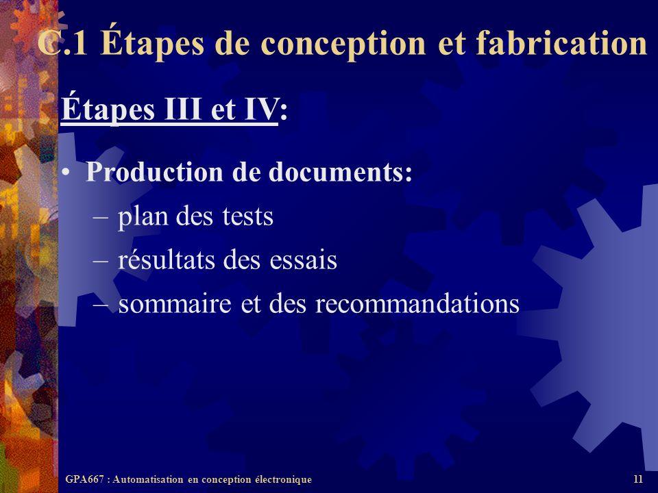 GPA667 : Automatisation en conception électronique11 Étapes III et IV: Production de documents: –plan des tests –résultats des essais –sommaire et des