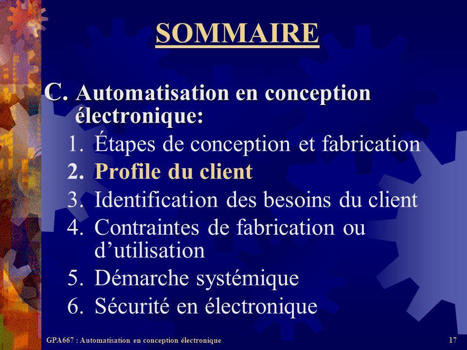 GPA667 : Automatisation en conception électronique17 SOMMAIRE C. Automatisation en conception électronique: 1.Étapes de conception et fabrication 2.Pr