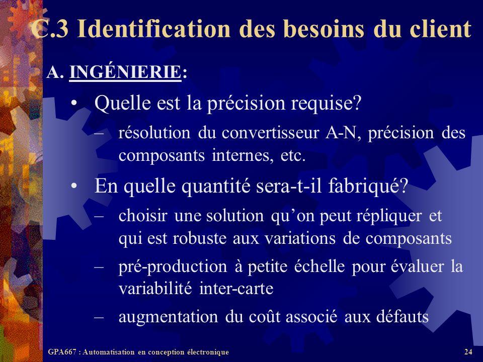 GPA667 : Automatisation en conception électronique24 A. INGÉNIERIE: Quelle est la précision requise? –résolution du convertisseur A-N, précision des c