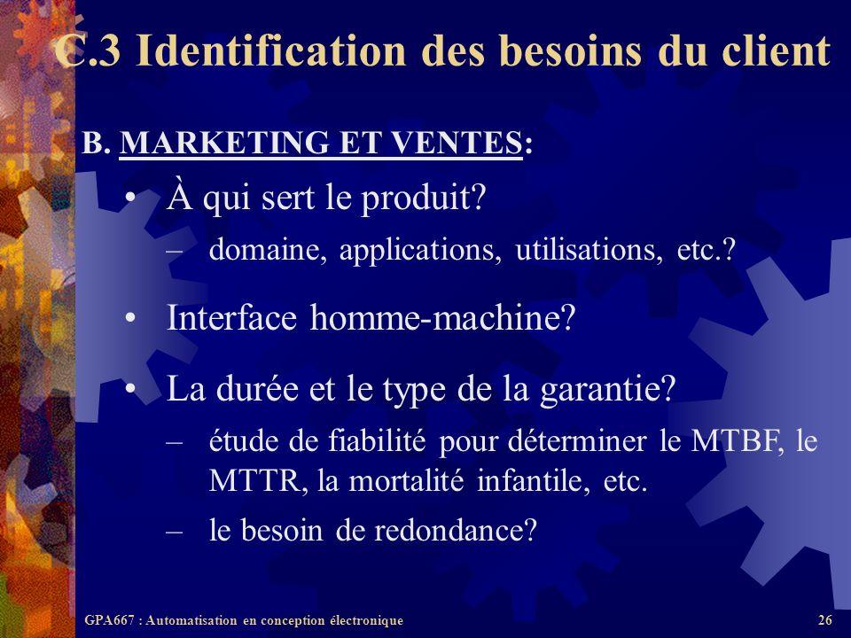 GPA667 : Automatisation en conception électronique26 B. MARKETING ET VENTES: À qui sert le produit? –domaine, applications, utilisations, etc.? Interf
