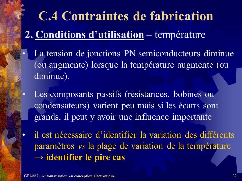 GPA667 : Automatisation en conception électronique32 2. Conditions dutilisation – température La tension de jonctions PN semiconducteurs diminue (ou a