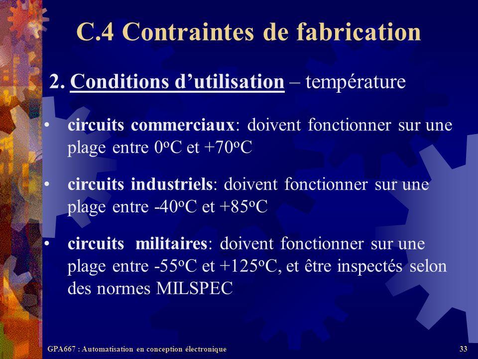 GPA667 : Automatisation en conception électronique33 2. Conditions dutilisation – température circuits commerciaux: doivent fonctionner sur une plage