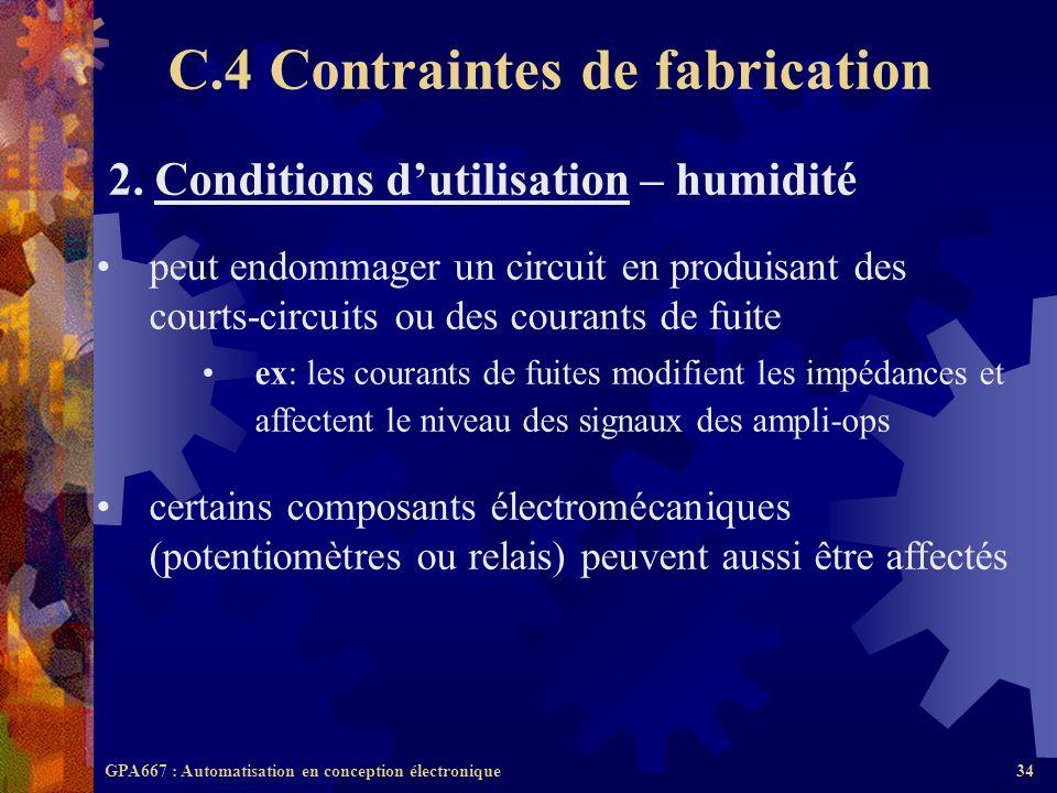 GPA667 : Automatisation en conception électronique34 2. Conditions dutilisation – humidité peut endommager un circuit en produisant des courts-circuit