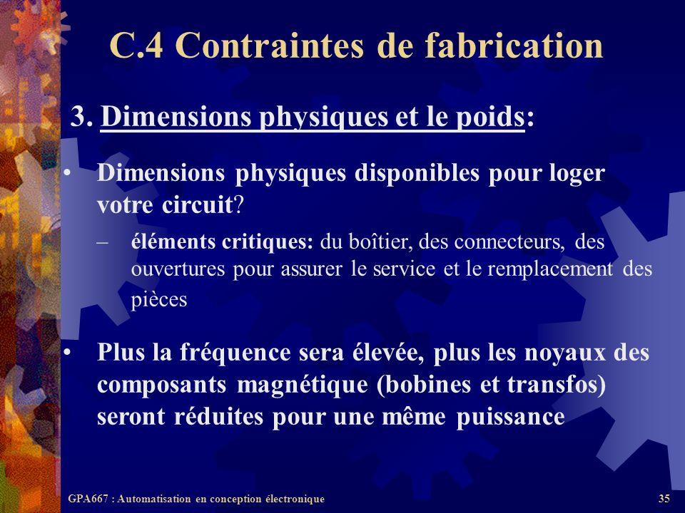 GPA667 : Automatisation en conception électronique35 3. Dimensions physiques et le poids: Dimensions physiques disponibles pour loger votre circuit? –