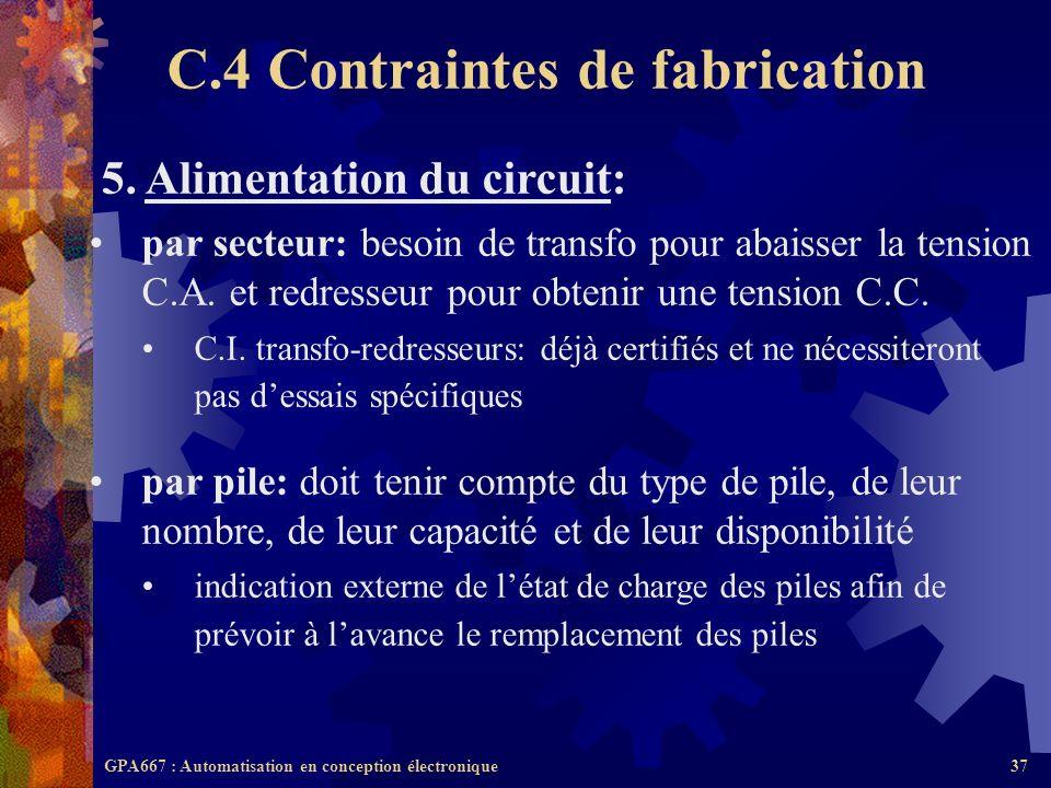 GPA667 : Automatisation en conception électronique37 5. Alimentation du circuit: par secteur: besoin de transfo pour abaisser la tension C.A. et redre