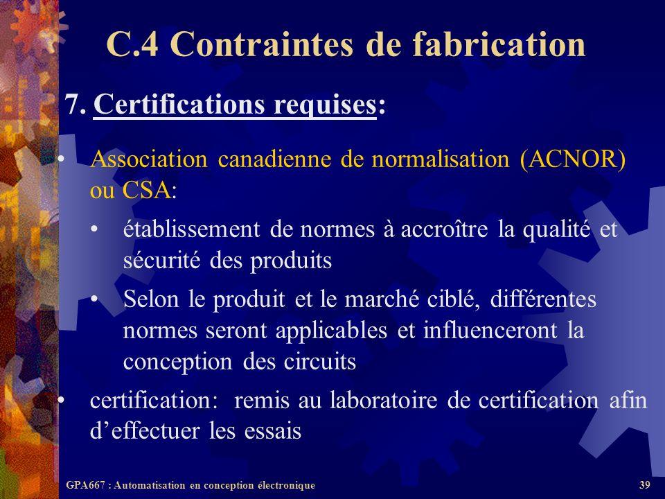GPA667 : Automatisation en conception électronique39 7. Certifications requises: Association canadienne de normalisation (ACNOR) ou CSA: établissement