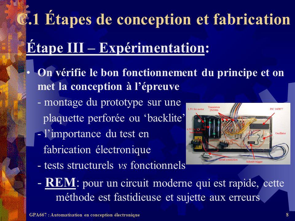 GPA667 : Automatisation en conception électronique8 Étape III – Expérimentation: On vérifie le bon fonctionnement du principe et on met la conception