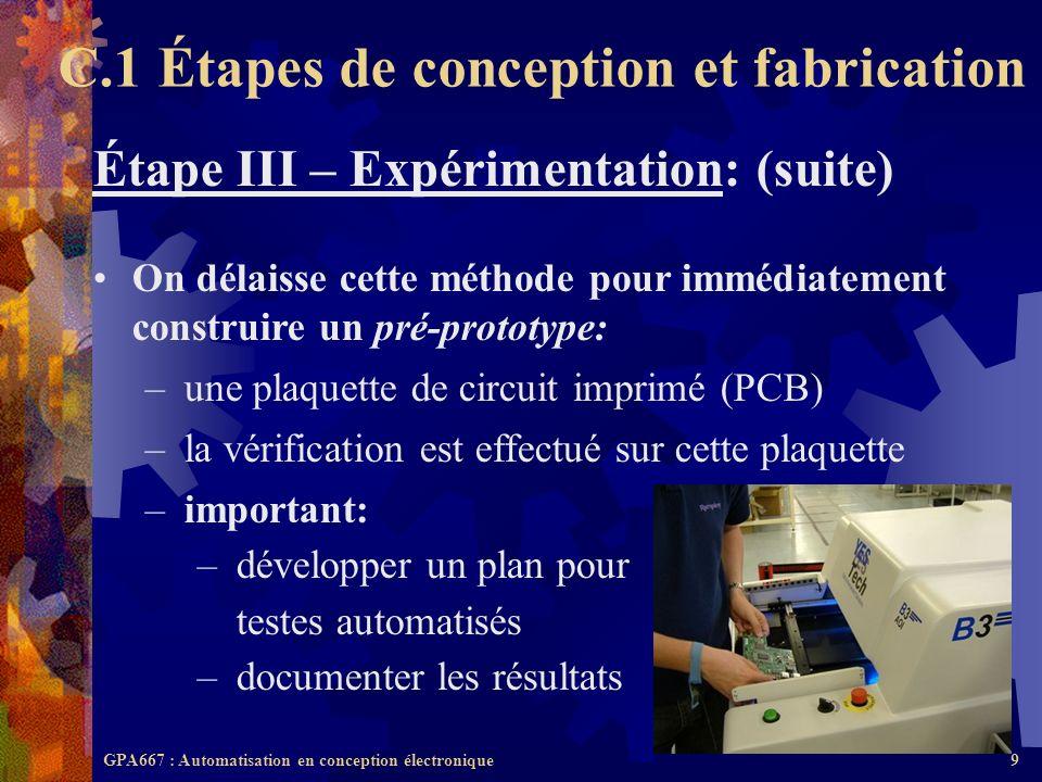 GPA667 : Automatisation en conception électronique9 Étape III – Expérimentation: (suite) On délaisse cette méthode pour immédiatement construire un pr