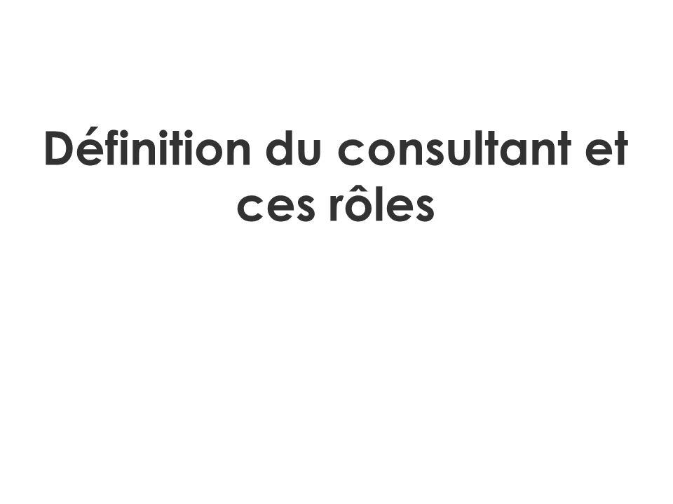 Définition du consultant et ces rôles
