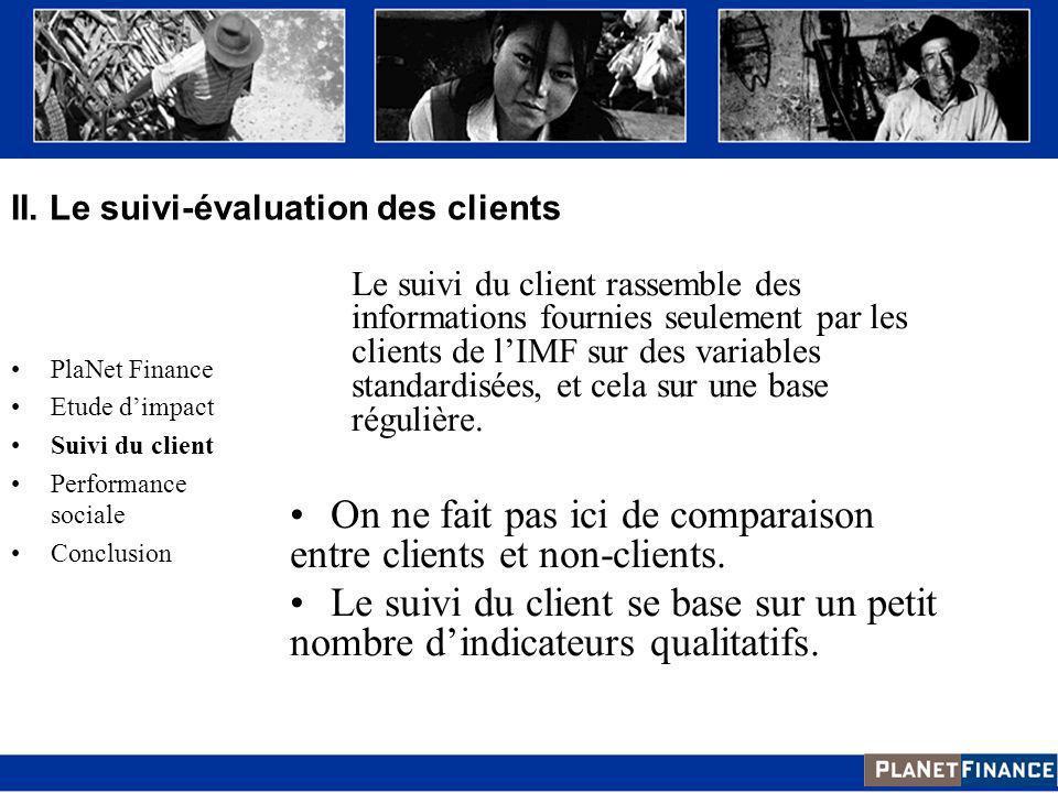 Le suivi du client rassemble des informations fournies seulement par les clients de lIMF sur des variables standardisées, et cela sur une base réguliè