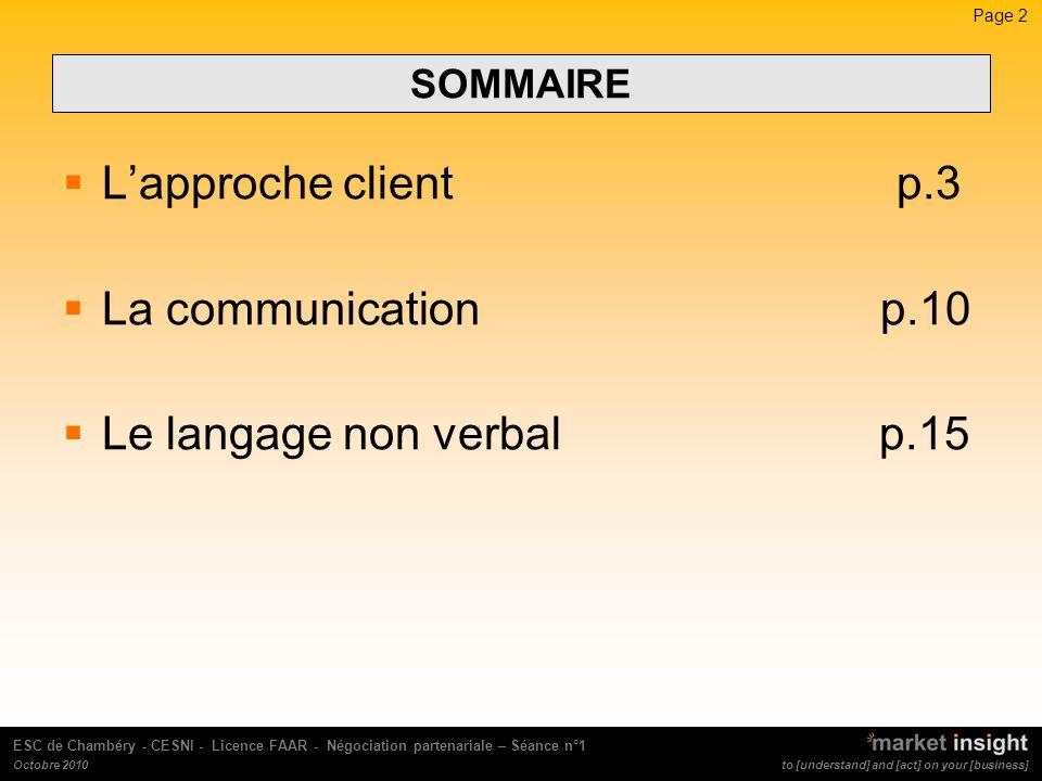 Page 3 to [understand] and [act] on your [business] ESC de Chambéry - CESNI - Licence FAAR - Négociation partenariale – Séance n°1 Octobre 2010 LAPPROCHE CLIENT