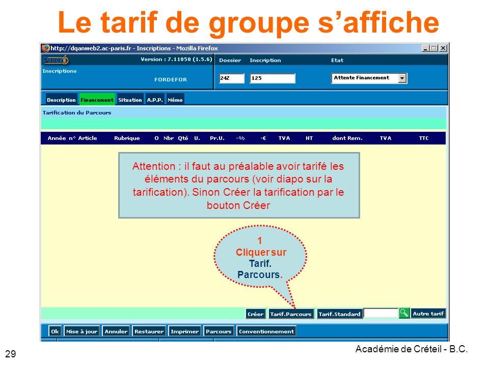 Académie de Créteil - B.C. 29 Le tarif de groupe saffiche 1 Cliquer sur Tarif.