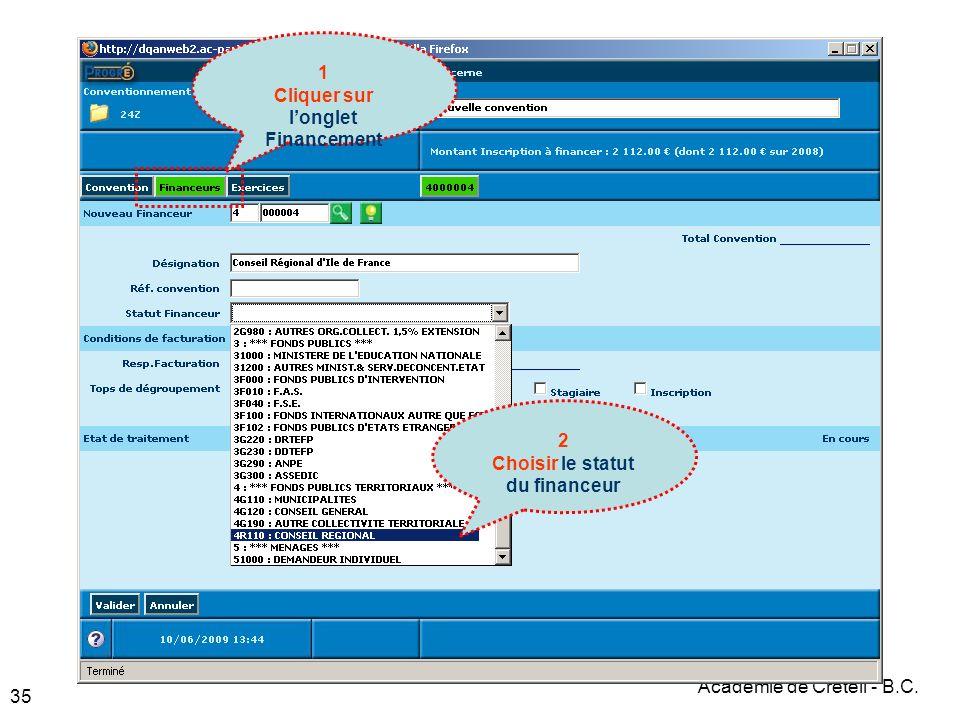 Académie de Créteil - B.C. 35 1 Cliquer sur longlet Financement 2 Choisir le statut du financeur